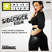 Play & Download Sidechick Riddim by Various Artists | Napster