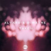 Play & Download Take U by Alvaro | Napster