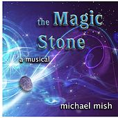 The Magic Stone: A Musical by Various Artists