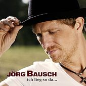 Play & Download Ich lieg so da by Jörg Bausch | Napster
