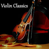 Play & Download Violin Classics by Various Artists | Napster
