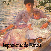 Play & Download Impresiones de Francia by Various Artists | Napster