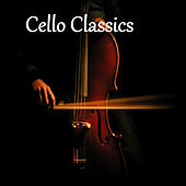 Cello Classics by Various Artists