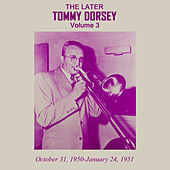 The Later Tommy Dorsey, Vol. 3 by Tommy Dorsey