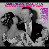 Play & Download American Waltzes by Fred Astaire | Napster