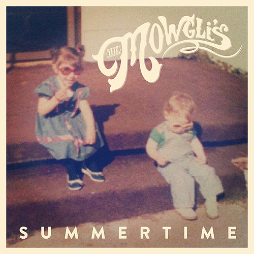 Summertime by The Mowgli's