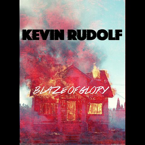 Play & Download Blaze of Glory by Kevin Rudolf | Napster
