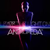 Play & Download Leave the Light On by Andromeda | Napster
