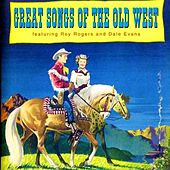 Play & Download Great Songs of the Old West by Roy Rogers & Dale Evans | Napster