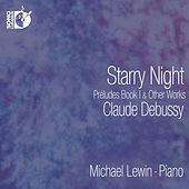 Play & Download Debussy: Starry Night – Preludes, Book I & Other Works by Michael Lewin | Napster