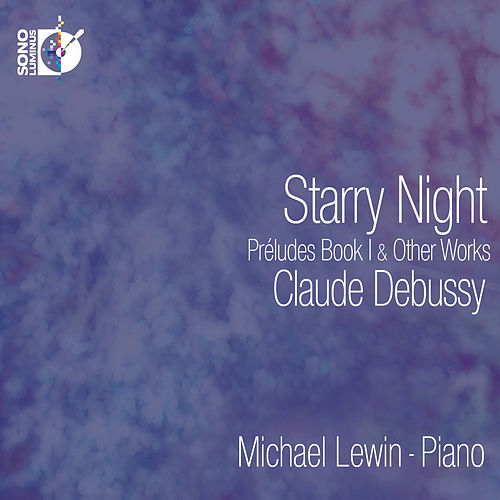 Debussy: Starry Night – Preludes, Book I & Other Works by Michael Lewin