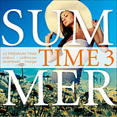 Summer Time, Vol. 3 - 22 Premium Trax - Chillout, Chillhouse, Downbeat, Lounge by Various Artists