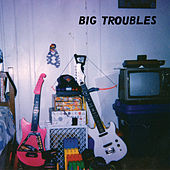 Drastic and Difficult by Big Troubles