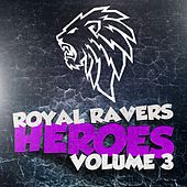 Play & Download Royal Ravers Heroes, Vol. 3 by Various Artists | Napster