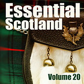 Essential Scotland, Vol. 20 by Celtic Spirit