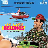 Play & Download My Life Belongs - Single by VYBZ Kartel | Napster