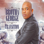 Play & Download Transition by Brotha George | Napster