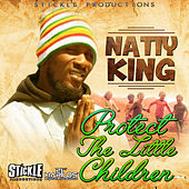 Protect The Little Children - Single by Natty King
