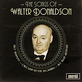 The Songs of Walter Donaldson by Various Artists
