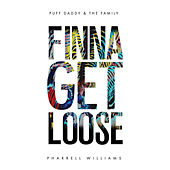Finna Get Loose (feat. Pharrell Williams) - Single by Puff Daddy