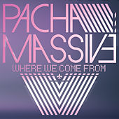 Play & Download Where We Come From by Pacha Massive | Napster