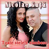 Play & Download Toate Stelele Zambesc by Nicolae Guta | Napster