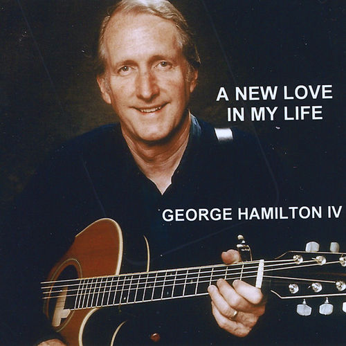 A New Love in My Life by George Hamilton IV
