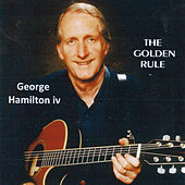 Play & Download The Golden Rule by George Hamilton IV | Napster