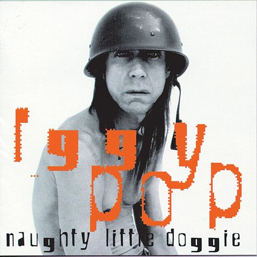 Naughty Little Doggie by Iggy Pop