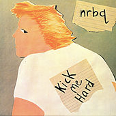 Play & Download Kick Me Hard by NRBQ | Napster