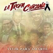 Play & Download Vivir para Amarte by La Tropa Chicana | Napster