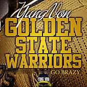Golden State Warriors (Go Brazy) by Yung Von