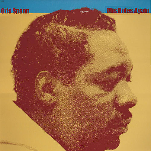 Play & Download Otis Rides Again by Otis Spann | Napster