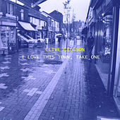 I Love This Town, Take One by Clive Gregson