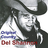 Original Country by Del Shannon