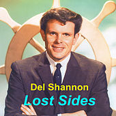 Play & Download Lost Sides by Del Shannon | Napster