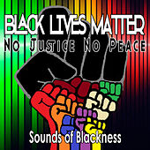Play & Download Black Lives Matter: No Justice No Peace - Single by Sounds of Blackness | Napster