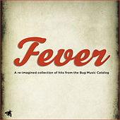 Fever: A Re-Imagined Collection of Hits from the Bug Music Catalog by Various Artists