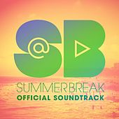 Play & Download SummerBreak (Official Soundtrack) by Various Artists | Napster