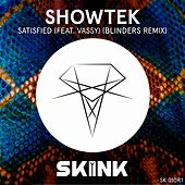 Satisfied (feat. VASSY) (Blinders Remix) by Showtek
