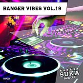 Play & Download Banger Vibes, Vol. 19 by Various Artists | Napster