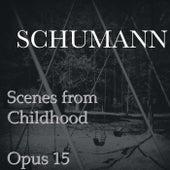Scenes from Childhood, Opus 15 by Robert Schumann