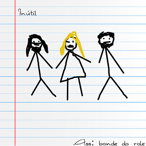 Inútil - Single by Bonde do Rolê