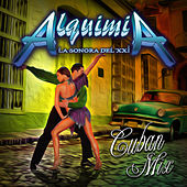 Play & Download Cuban Mix - Single by Alquimia La Sonora Del XXI | Napster