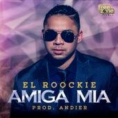 Play & Download Amiga Mia - Single by El Roockie | Napster