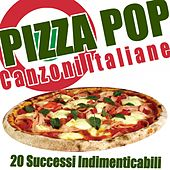Play & Download Pizza Pop (20 Successi Indimenticabili) by Various Artists | Napster