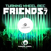 Turning Wheel Rec Friends, Vol. 7 by Various Artists