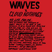 Play & Download No Life for Me by Cloud Nothings | Napster