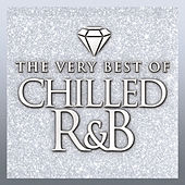 Chilled R&B: The Very Best Of by Various Artists