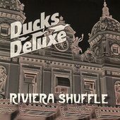 Play & Download Riviera Shuffle by Ducks Deluxe | Napster